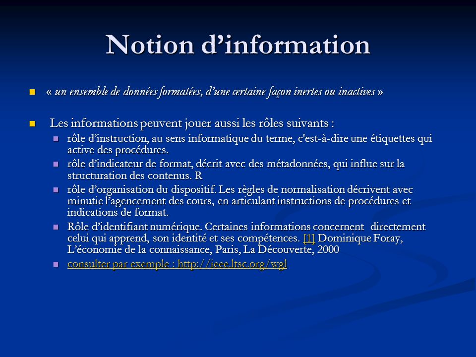 Notion d'information « un ensemble de données formatées, d'une certaine façon inertes ou inactives »
