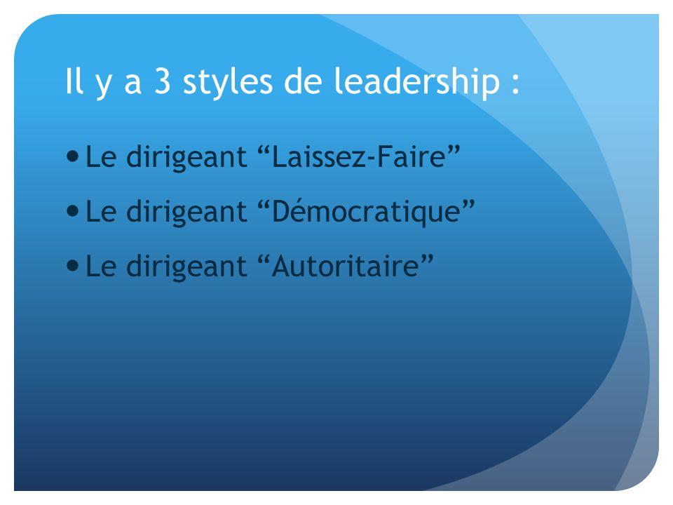 Il y a 3 styles de leadership :