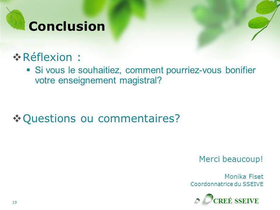 Conclusion Réflexion : Questions ou commentaires