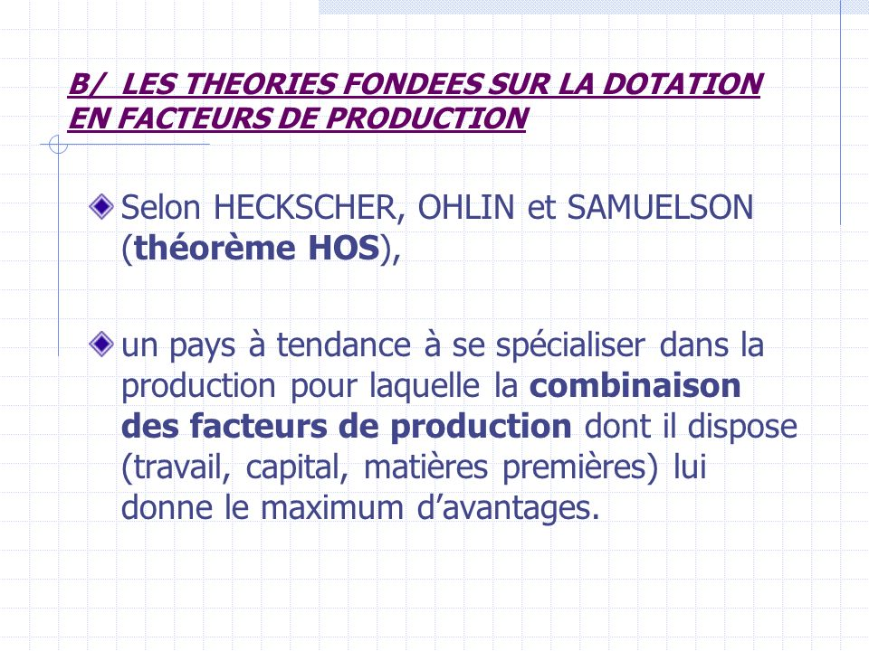 B/ LES THEORIES FONDEES SUR LA DOTATION EN FACTEURS DE PRODUCTION