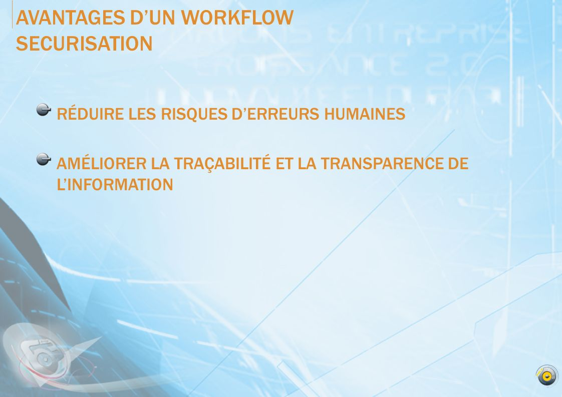 AVANTAGES D'UN WORKFLOW SECURISATION
