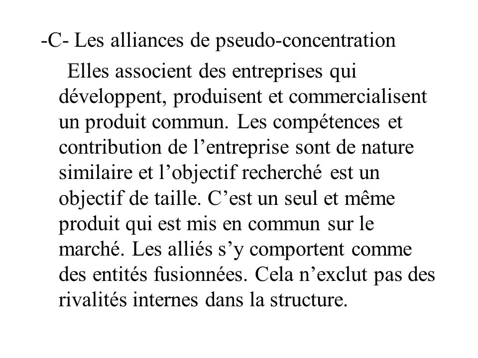 -C- Les alliances de pseudo-concentration