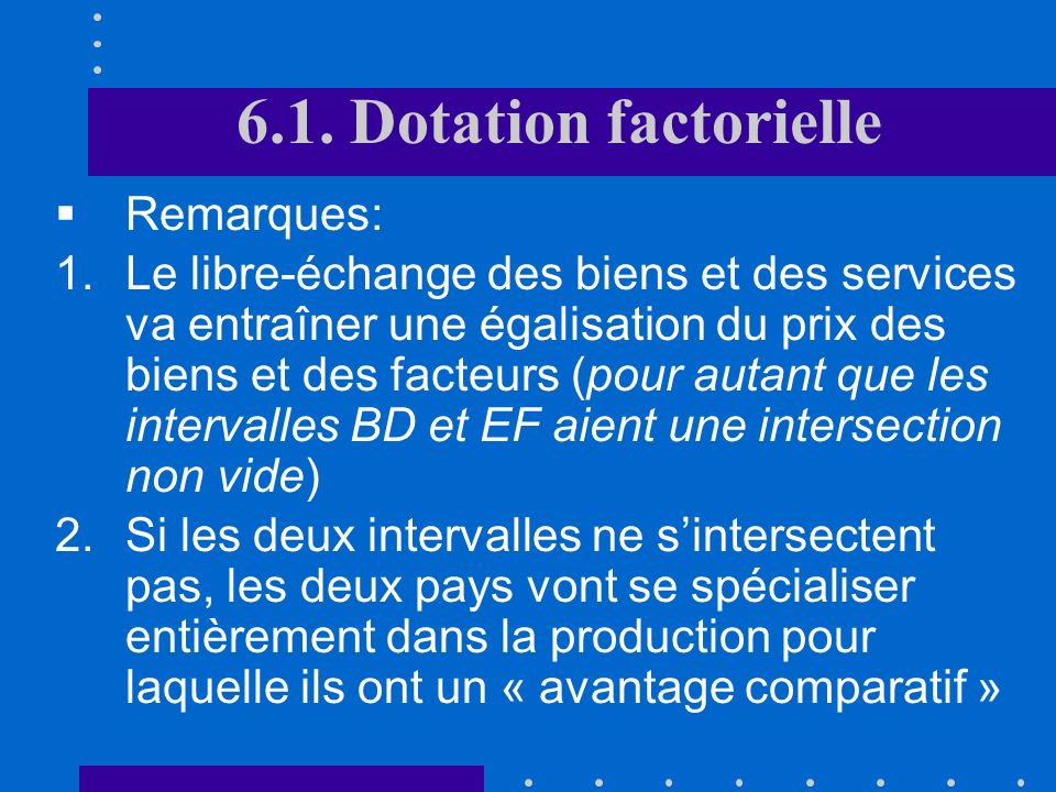 6.1. Dotation factorielle Remarques: