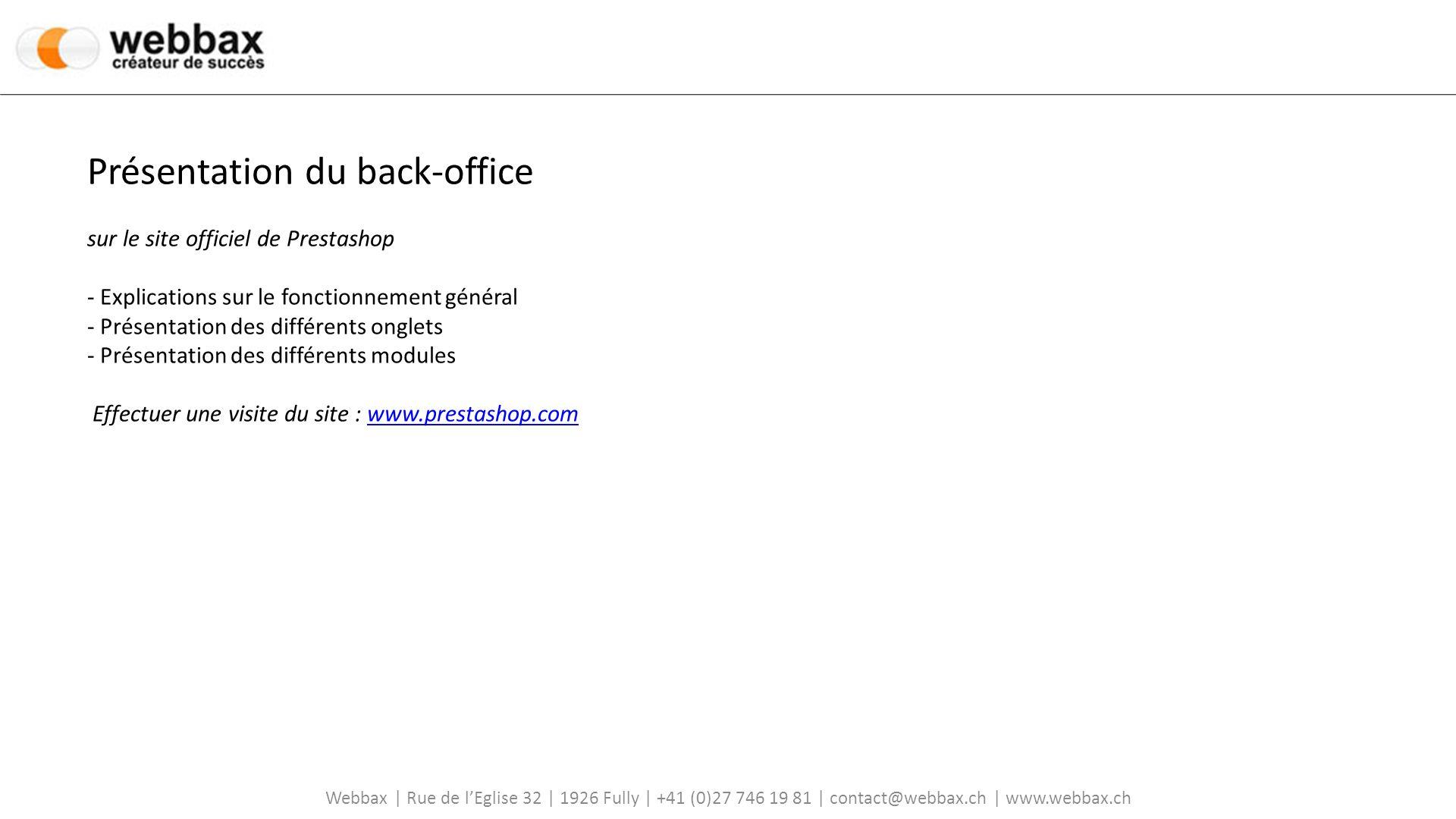 Présentation du back-office sur le site officiel de Prestashop - Explications sur le fonctionnement général - Présentation des différents onglets - Présentation des différents modules