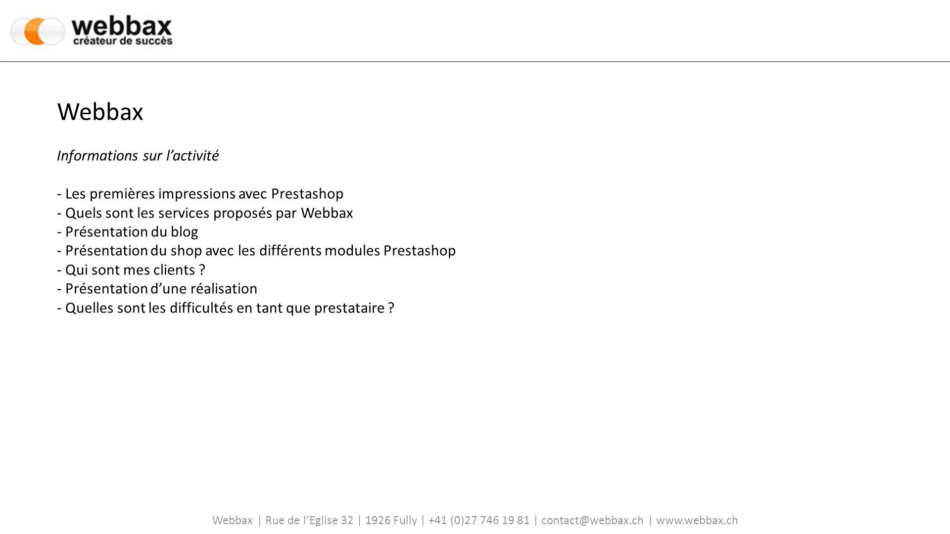 Webbax Informations sur l'activité - Les premières impressions avec Prestashop - Quels sont les services proposés par Webbax
