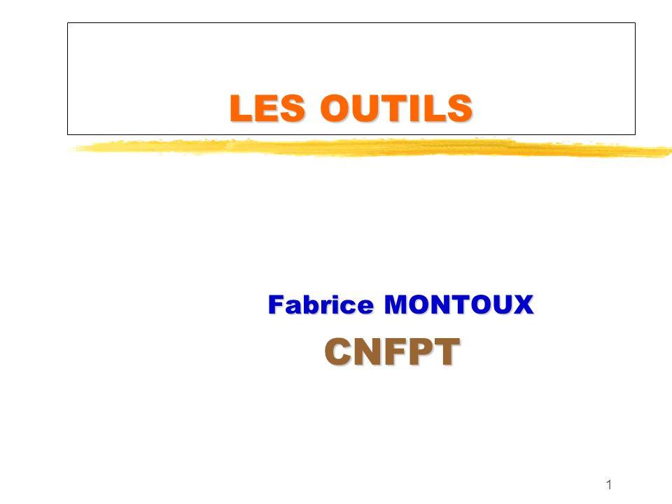 LES OUTILS Fabrice MONTOUX CNFPT