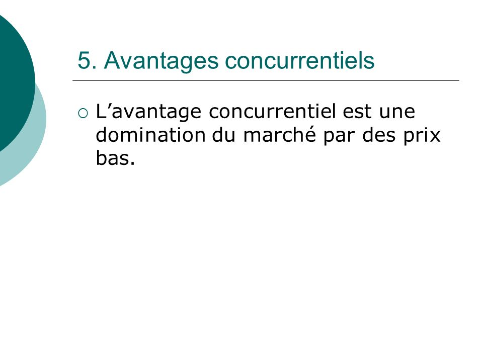 5. Avantages concurrentiels