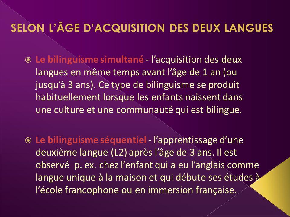 SELON L'ÂGE D'ACQUISITION DES DEUX LANGUES