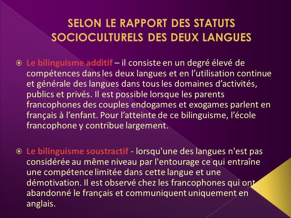 SELON LE RAPPORT DES STATUTS SOCIOCULTURELS DES DEUX LANGUES