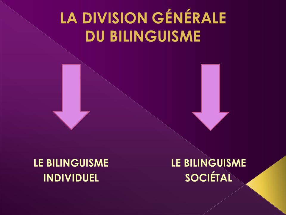 LA DIVISION GÉNÉRALE DU BILINGUISME