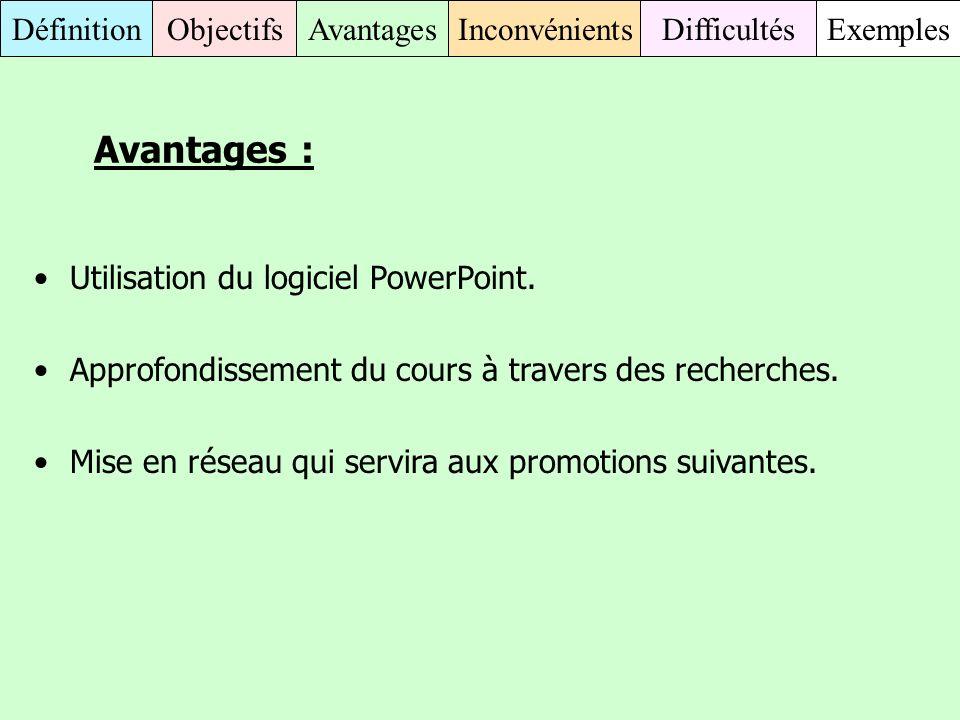 Avantages : Utilisation du logiciel PowerPoint.