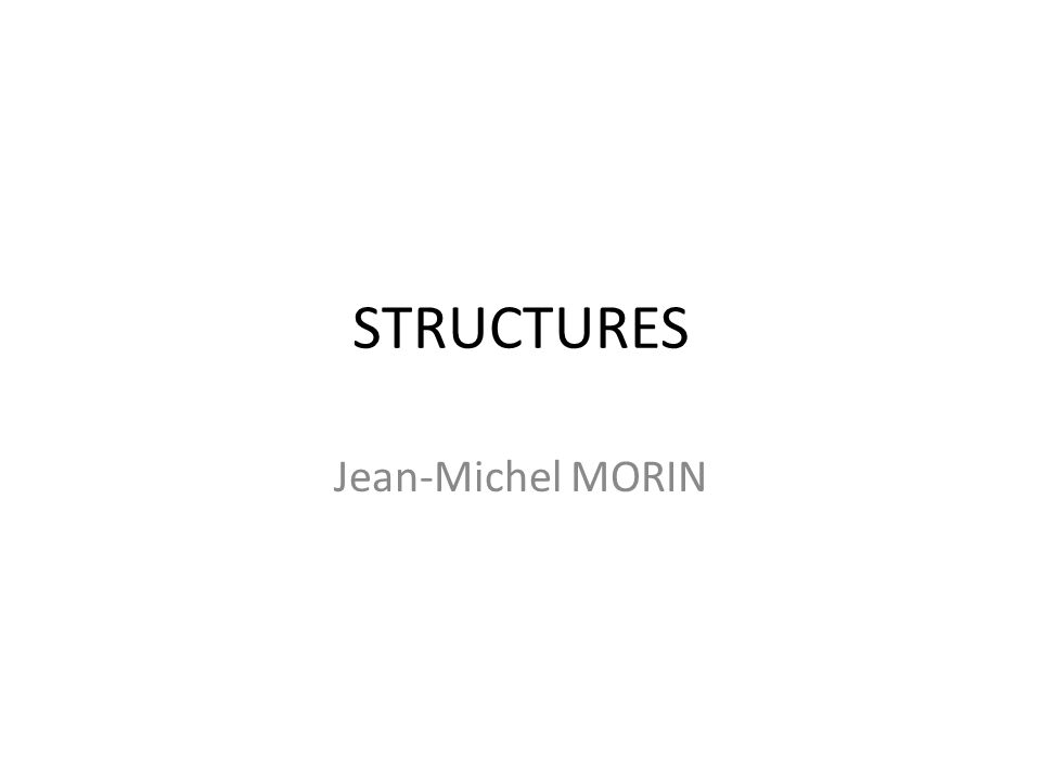 STRUCTURES Jean-Michel MORIN