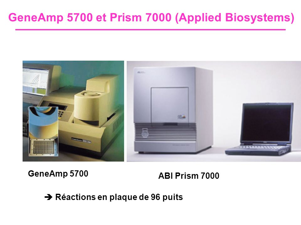 GeneAmp 5700 et Prism 7000 (Applied Biosystems)