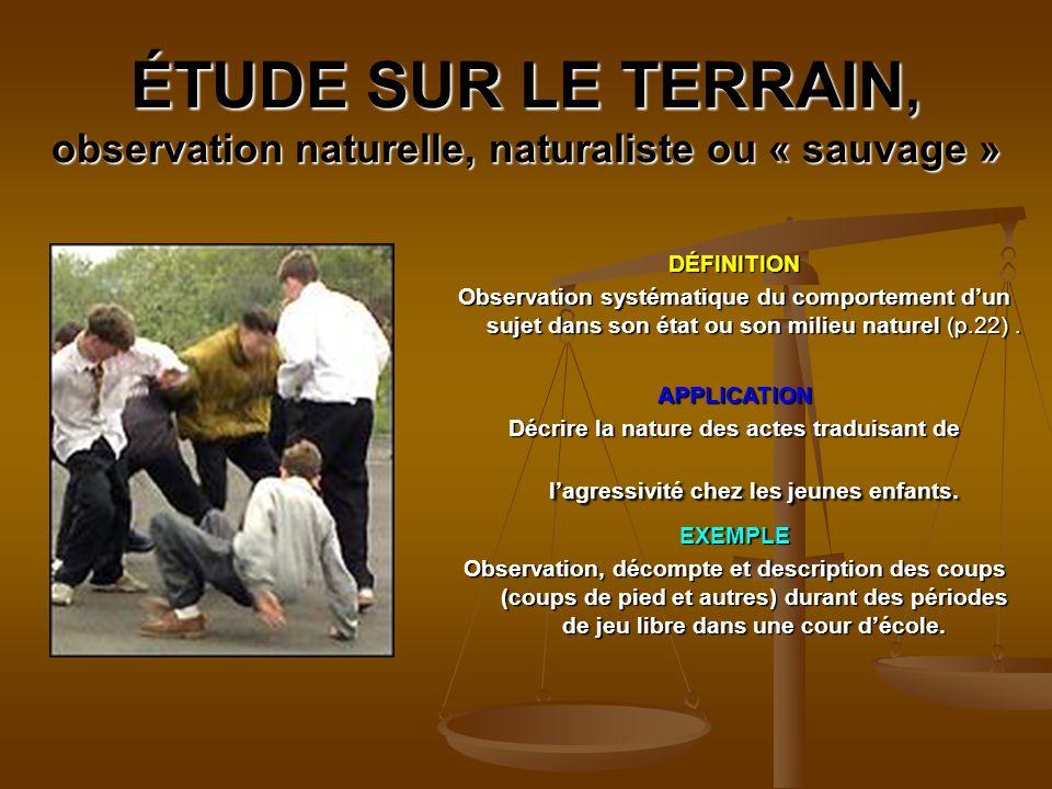 ÉTUDE SUR LE TERRAIN, observation naturelle, naturaliste ou « sauvage »