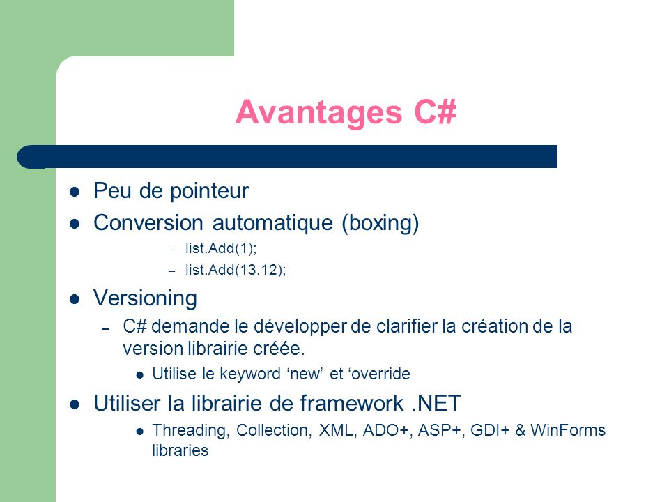 Avantages C# Peu de pointeur Conversion automatique (boxing)