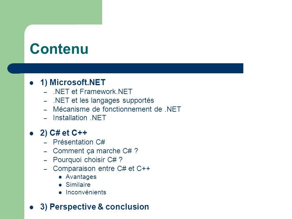 Contenu 1) Microsoft.NET 2) C# et C++ 3) Perspective & conclusion