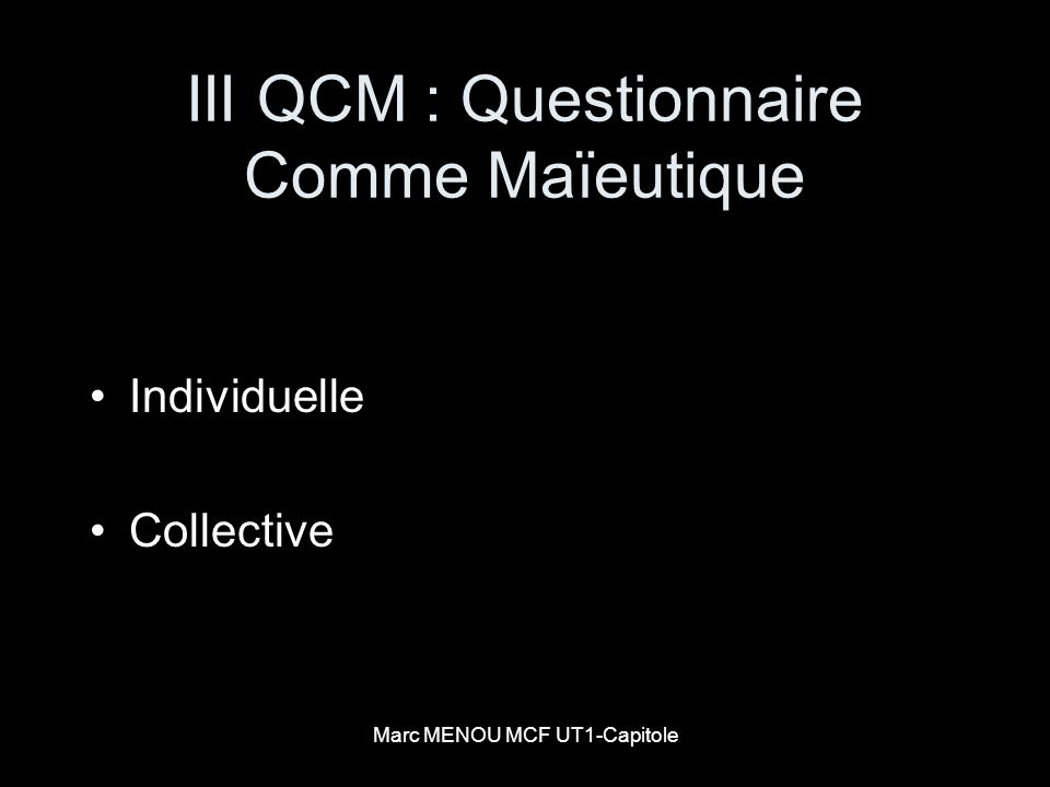 III QCM : Questionnaire Comme Maïeutique