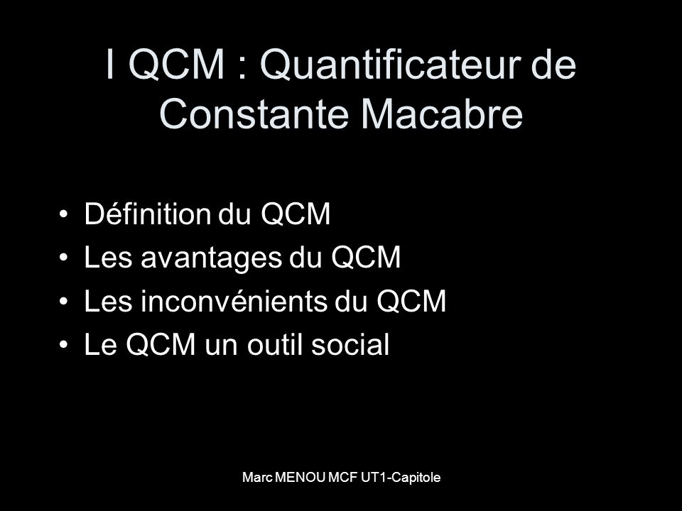 I QCM : Quantificateur de Constante Macabre