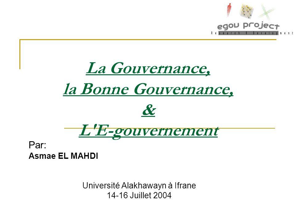La Gouvernance, la Bonne Gouvernance, & L E-gouvernement