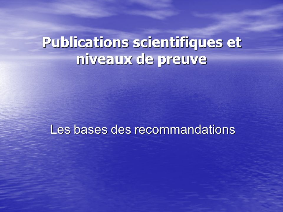 Publications scientifiques et niveaux de preuve