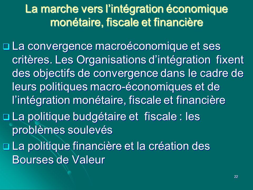 La marche vers l'intégration économique monétaire, fiscale et financière