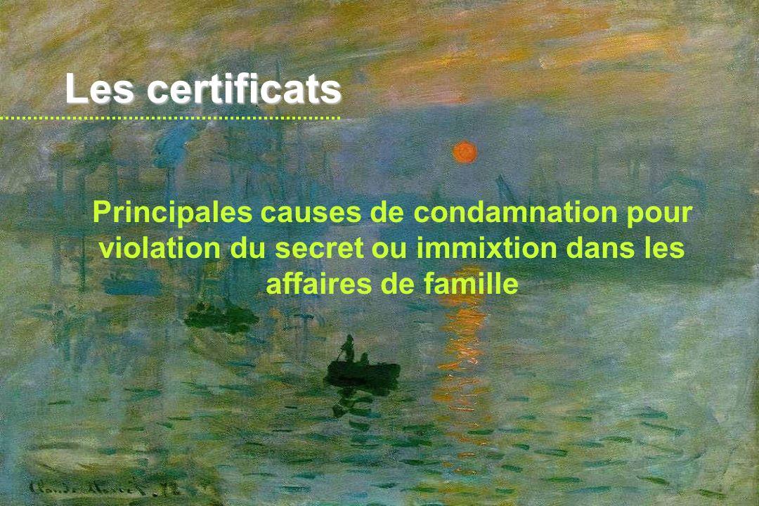 Les certificats Principales causes de condamnation pour violation du secret ou immixtion dans les affaires de famille.
