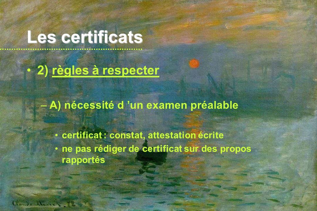Les certificats 2) règles à respecter