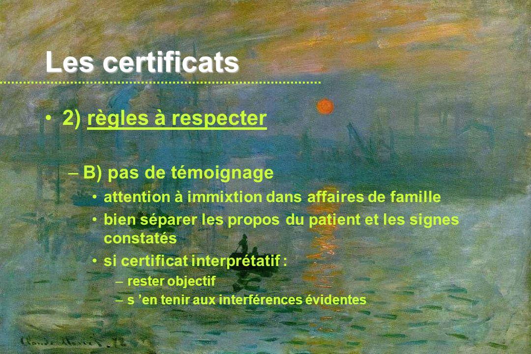 Les certificats 2) règles à respecter B) pas de témoignage