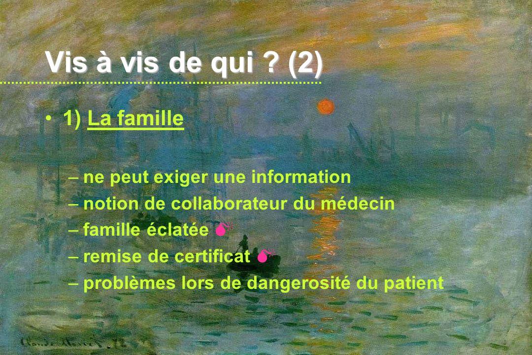 Vis à vis de qui (2) 1) La famille ne peut exiger une information