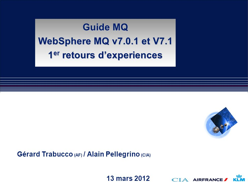 Guide MQ WebSphere MQ v7.0.1 et V7.1 1er retours d'experiences