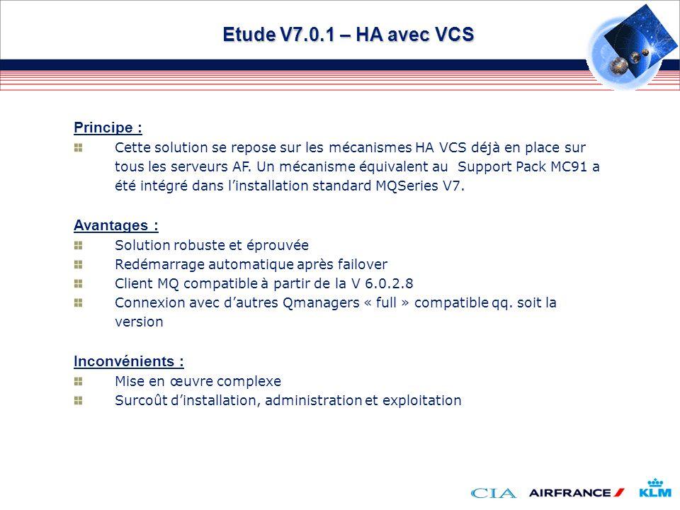 Etude V7.0.1 – HA avec VCS Principe : Avantages : Inconvénients :