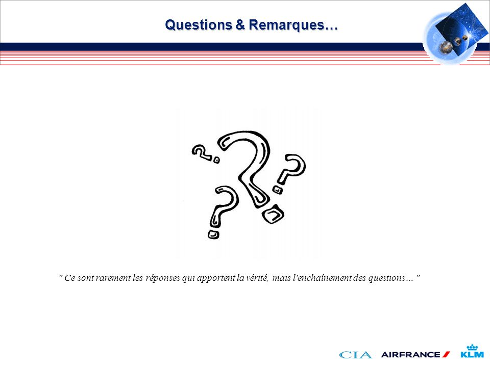 Questions & Remarques…