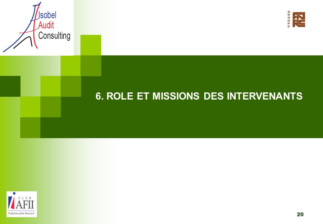 6. ROLE ET MISSIONS DES INTERVENANTS