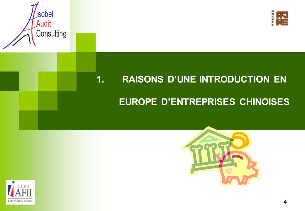 RAISONS D'UNE INTRODUCTION EN EUROPE D'ENTREPRISES CHINOISES