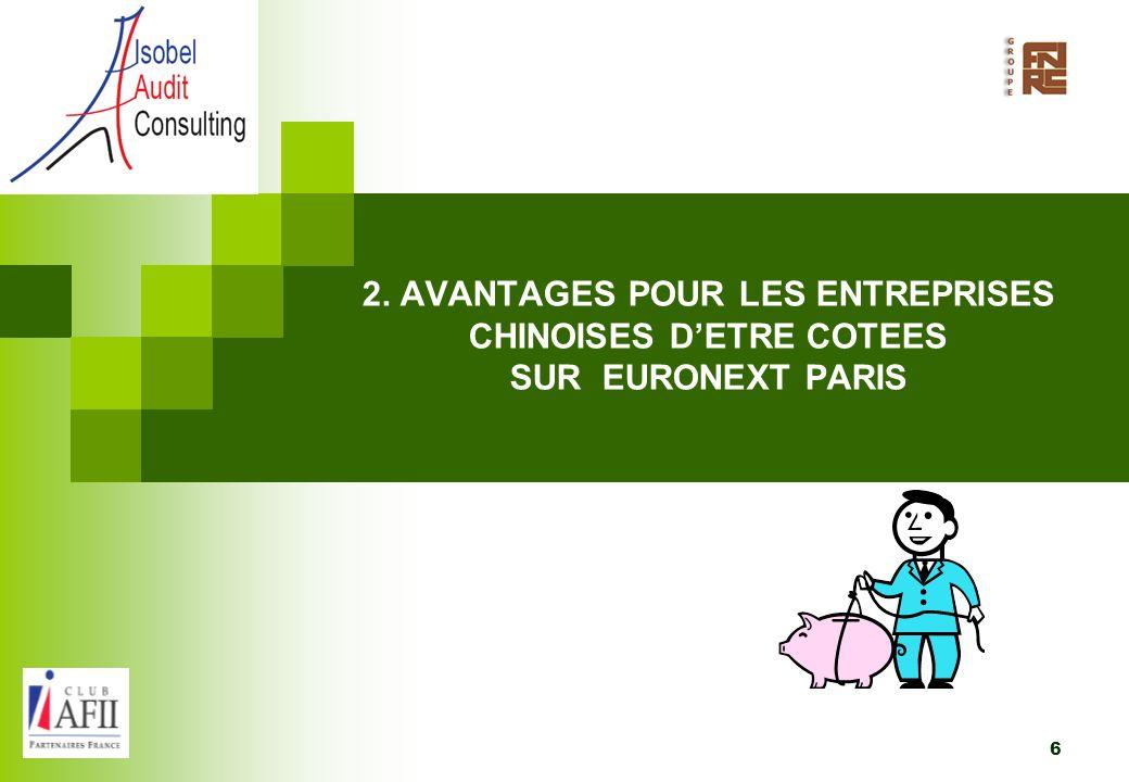 2. AVANTAGES POUR LES ENTREPRISES CHINOISES D'ETRE COTEES SUR EURONEXT PARIS