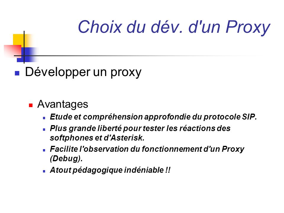 Choix du dév. d un Proxy Développer un proxy Avantages