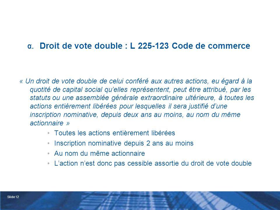 α. Droit de vote double : L 225-123 Code de commerce