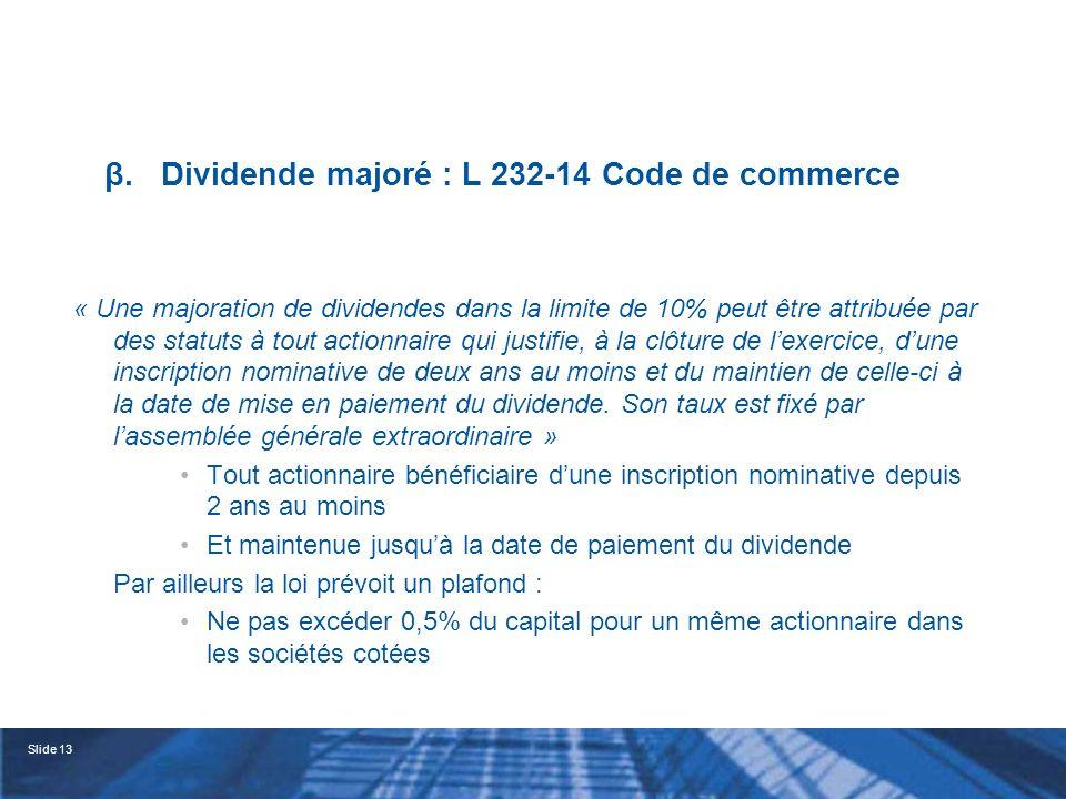 β. Dividende majoré : L 232-14 Code de commerce