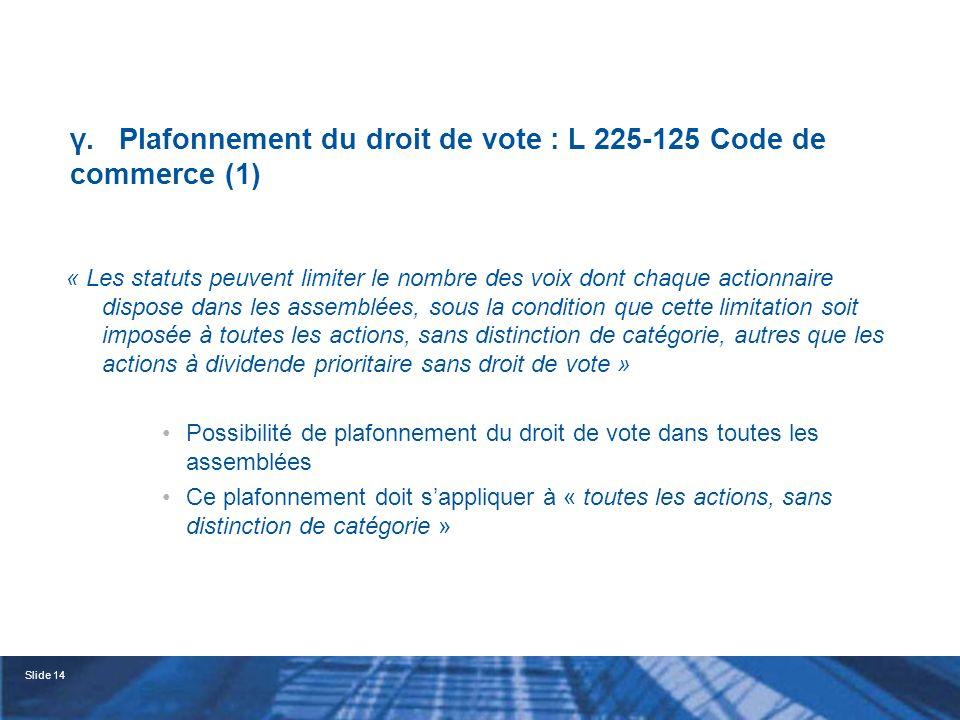 γ. Plafonnement du droit de vote : L 225-125 Code de commerce (1)