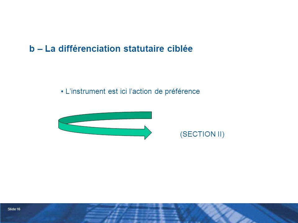 b – La différenciation statutaire ciblée