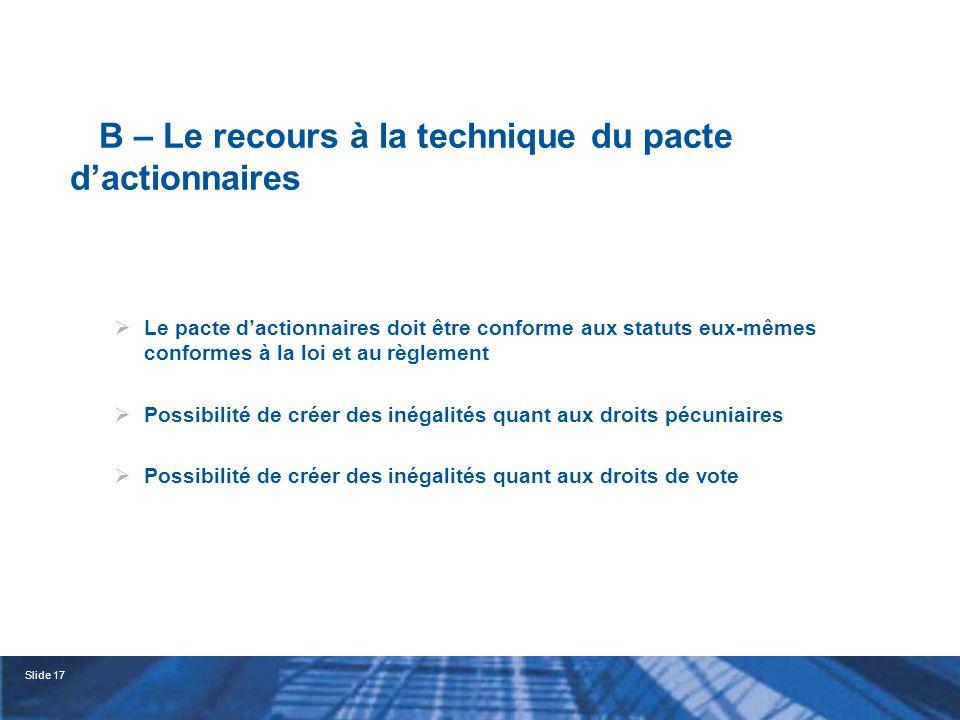 B – Le recours à la technique du pacte d'actionnaires