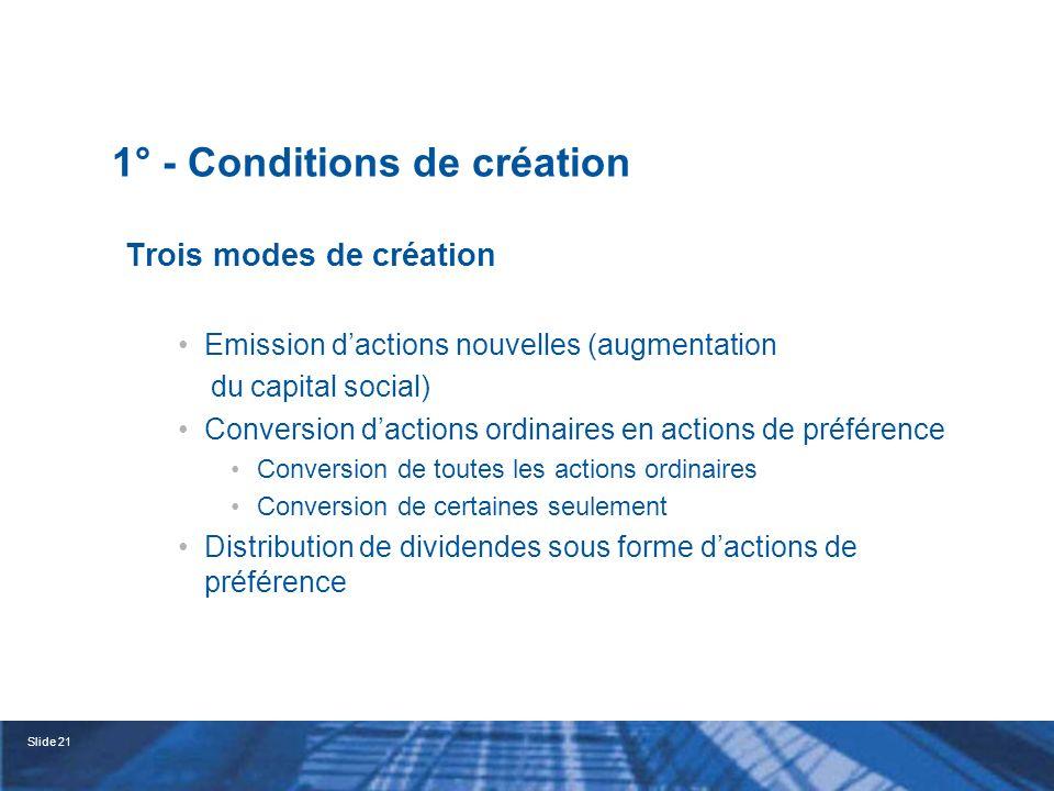 1° - Conditions de création