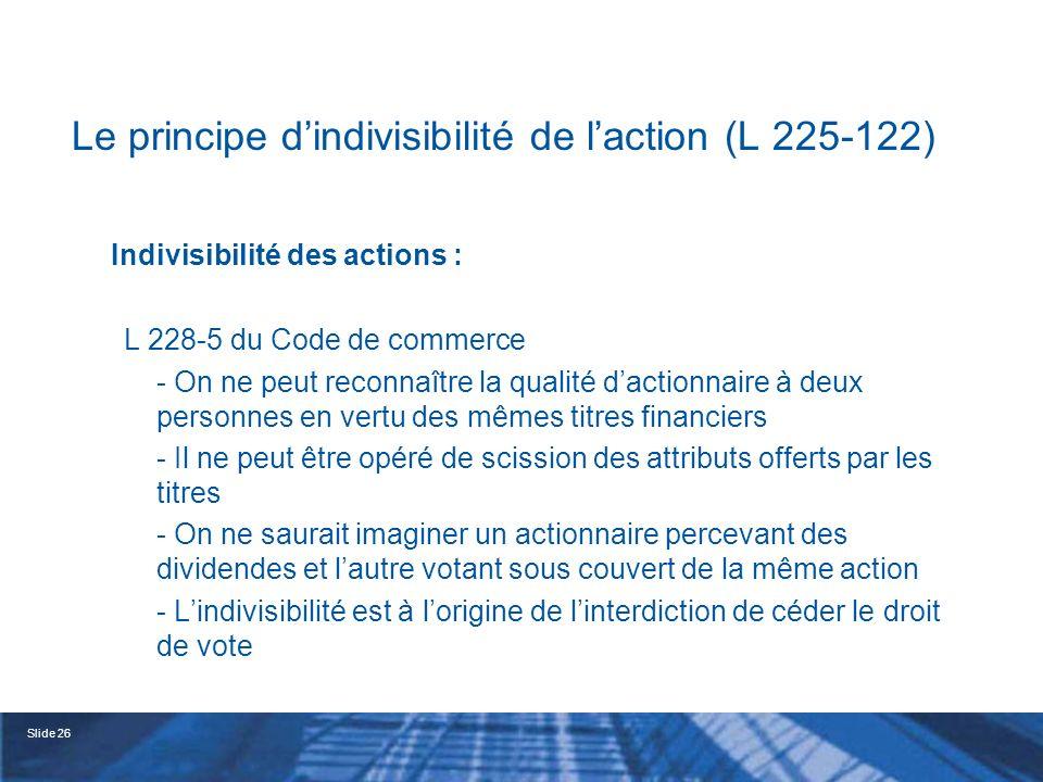 Le principe d'indivisibilité de l'action (L 225-122)