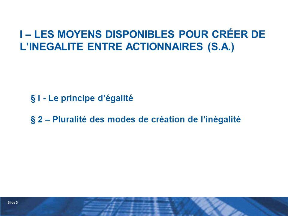 I – LES MOYENS DISPONIBLES POUR CRÉER DE L'INEGALITE ENTRE ACTIONNAIRES (S.A.)