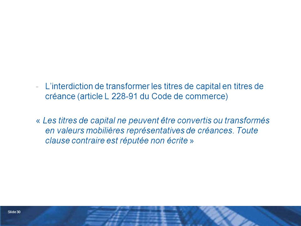 L'interdiction de transformer les titres de capital en titres de créance (article L 228-91 du Code de commerce)