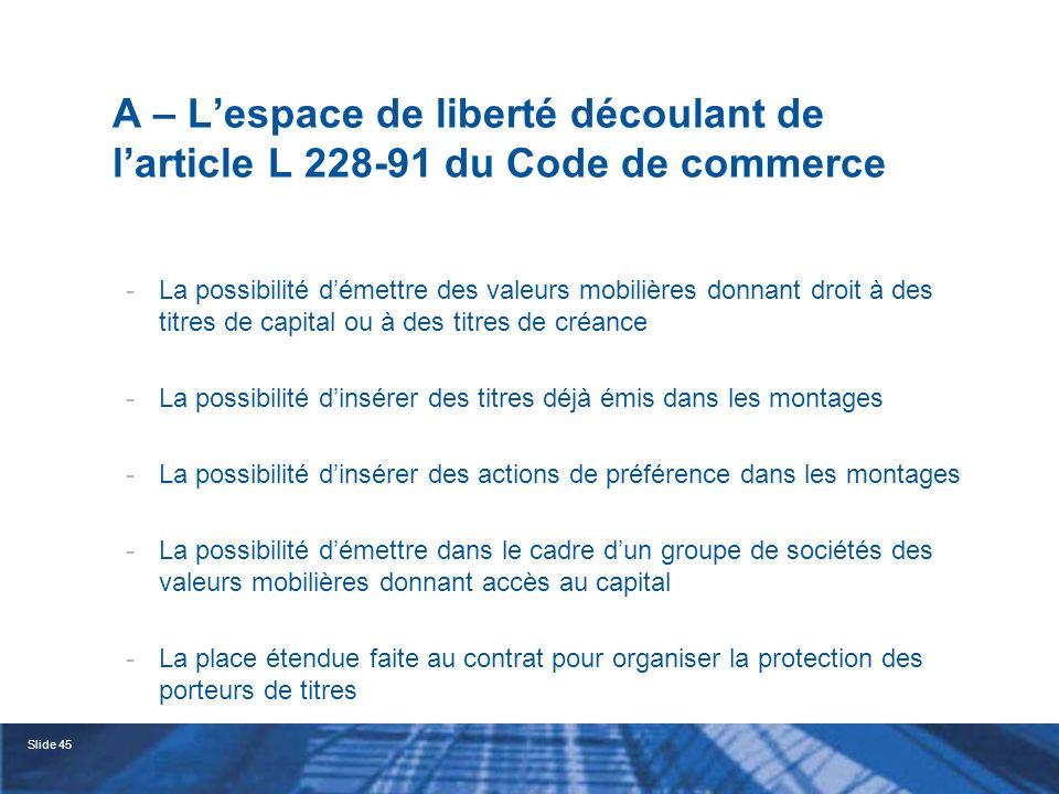A – L'espace de liberté découlant de l'article L 228-91 du Code de commerce