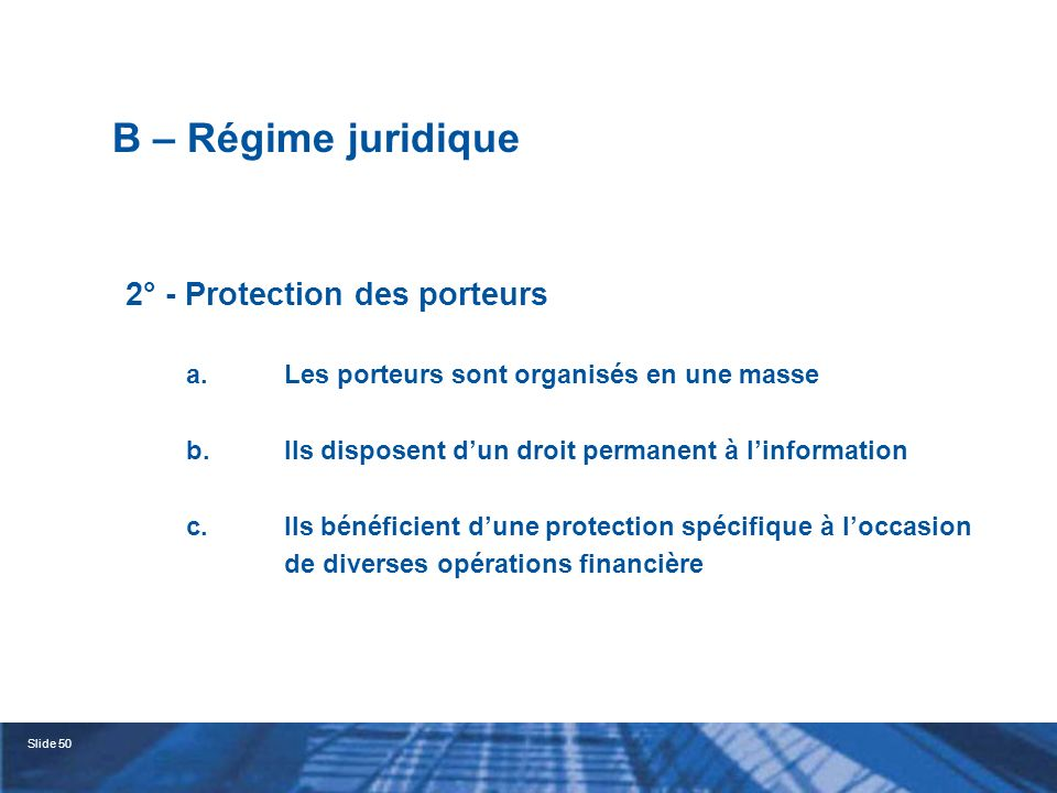 B – Régime juridique 2° - Protection des porteurs