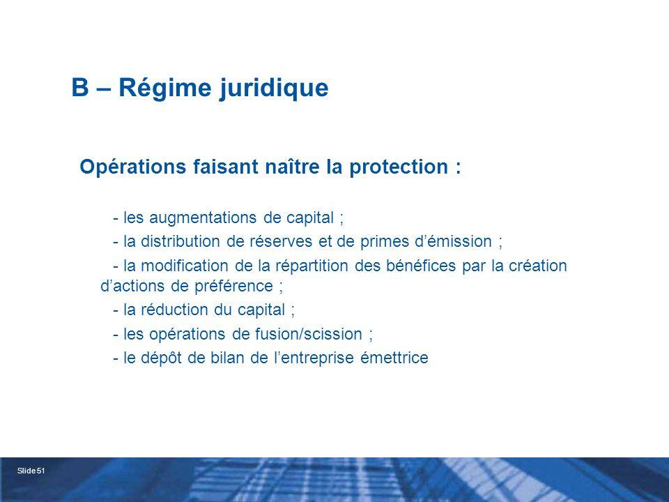 B – Régime juridique Opérations faisant naître la protection :