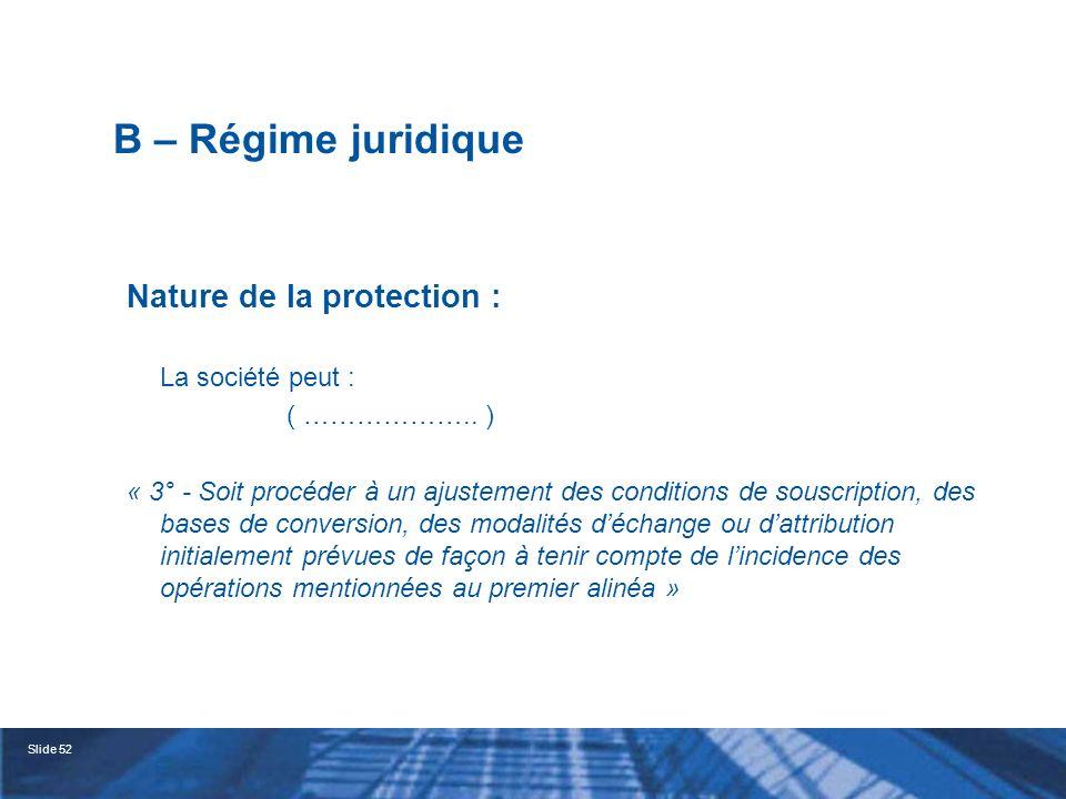 B – Régime juridique Nature de la protection : La société peut :
