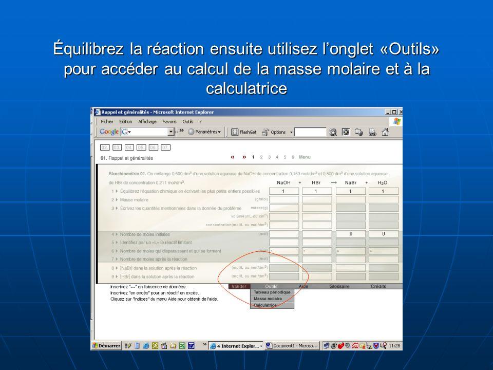 Équilibrez la réaction ensuite utilisez l'onglet «Outils» pour accéder au calcul de la masse molaire et à la calculatrice